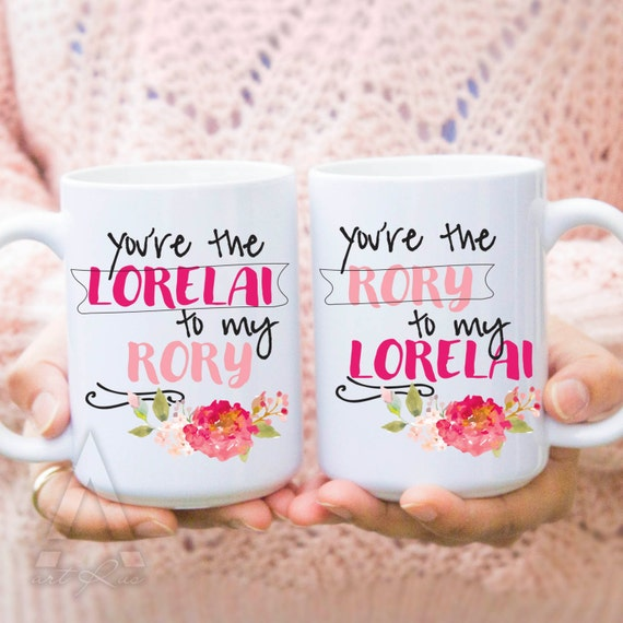 Best friend mugs you are the lorelai to my rory gilmore by for What do i get my mom for christmas