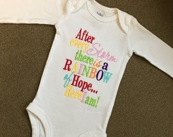 After every storm there is a rainbow of hope...here I am, baby onesie.  Rainbow Baby, miscarriage, infant loss