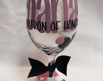 Will you be my Maid of Honor Wine Glass, will you be my bridesmaid, bridal party wine glass, Matron of Honor