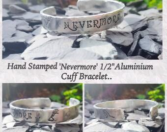 "Hand Stamped 'Nevermore' 1/2"" Aluminium Cuff Bracelet, Edgar Allen Poe Quote, Quoth the Raven, Handmade, Metal Jewellery, Bracelet, Unique."