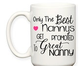 SALE: Only The Best Nannys Get Promoted To Great Nanny, Gift Baby Announcement Typography 15 oz Coffee Tea Mug Dishwasher Microwave Safe