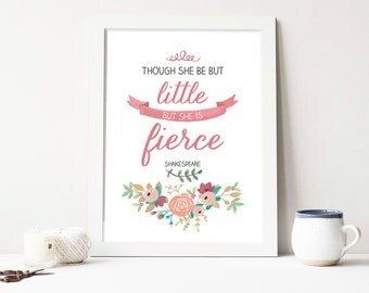 Sale! Printable Wall Art Poster - Though she be little but she is fierce - Shakespeare - Quote - Floral Artprint
