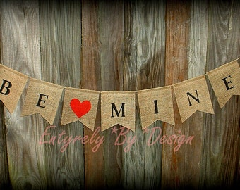 BE MINE Burlap Banner/Bunting - Valentine Hearts Decoration Photo Prop