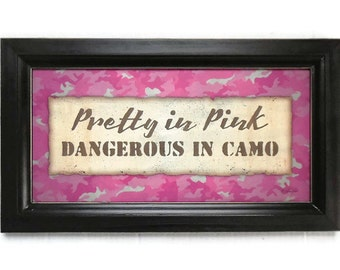 Pretty in Pink.. Dangerous in Camo, Army Girl, Pink, Lady Hunter, Wall Decor, Country Decor, Handmade, 19x11, Custom Wood Frame, Made in USA