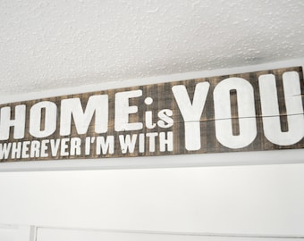 Home is Wherever I'm With You Sign Rustic Farmhouse Wall Sign Entryway Sign Hand Painted Typography Sign Rustic Home Decor Quote Sign