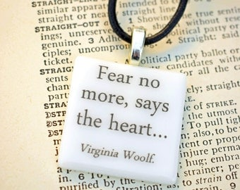 "Virginia Woolf Mrs. Dalloway quote fused glass necklace / pendant ""Fear no more, says the heart…""."