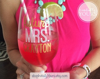 Personalized Future Mrs Wine Glass, Engagement Gift, Gift for Bride-to-Be, Soon to be Mrs, Bride Gift, Bride Wine Glass