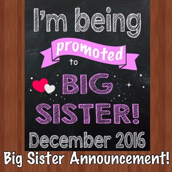 I'm Being Promoted To Big Sister Sign Big Sister