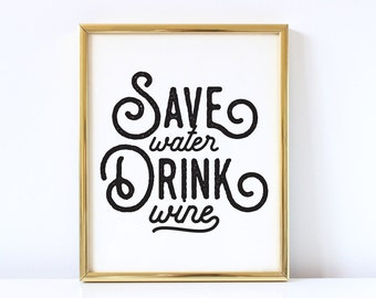 Save Water Drink Wine Printable Quote | Wine Wall Art | Wine Print | Wine Printable Art | Quote Print | Kitchen Wall Art | Kitchen Printable