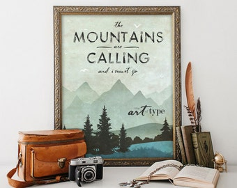 The Mountains are Calling Print Giclée FINE ART PRINT 8x10, 11x14, 16x20 Print, John Muir Mountains Quote Nature Lover Gift, Mountain Art
