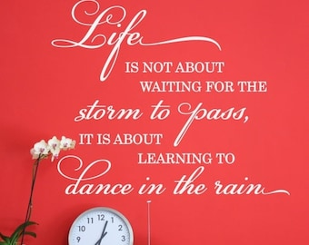 Items Similar To Vinyl Wall Decal Quote Life Isnt About Waiting For The Storm To Pass Its