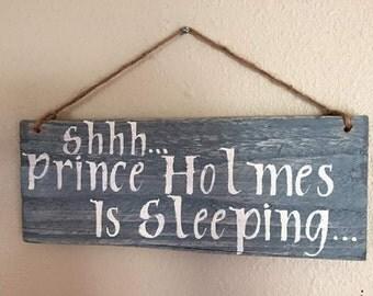 shhh... prince/princess (baby's name) is sleeping