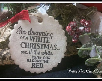 Christmas Clay Gift Tag -  Dreaming of a white Christmas - Wine