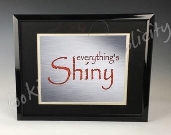 Everything's Shiny - Serenity/Firefly Inspired Print