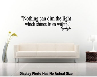 Maya Angelou Nothing can dim the light which shines from within Wall Quote Saying Vinyl Decal Sticker Mirror Room Home Decor Bedroom Hallway