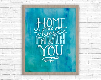 Home is Wherever I'm With You Poster | Home Print | Gifts for Husband, wife, family