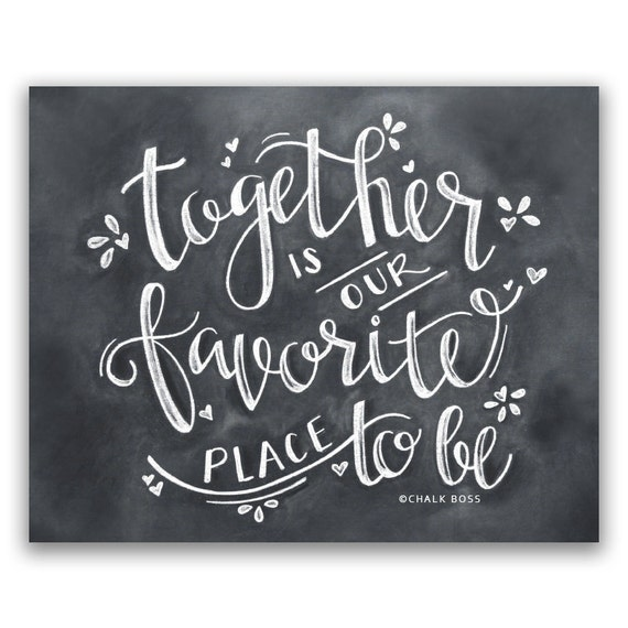 Blackboard Artwork Ideas: Together Is Our Favorite Place To Be Print Chalkboard Print