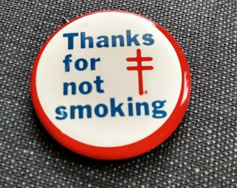 """Vintage Metal """"Thanks For Not Smoking"""" American Lung Association Button Pin Back!"""