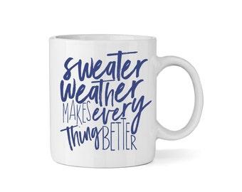 Sweater Weather  Coffee Mug - Coffee Cup - Large Coffee Mug - Statement Mug - Sassy Mug - Large Mug - Funny Mug - Statement Mugs