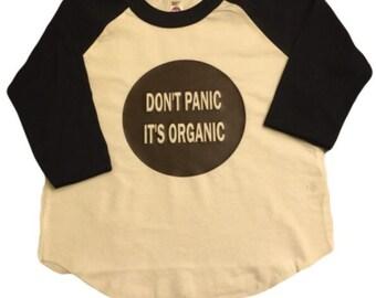 Don't Panic It's Organic raglan
