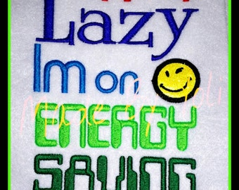 "Embroidery Design ""Im Not Lazy"""