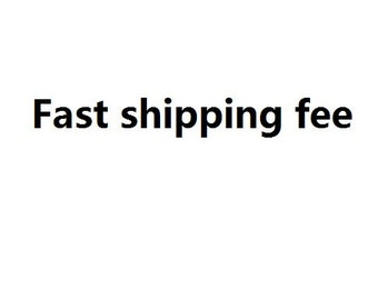 Fast shipping fee