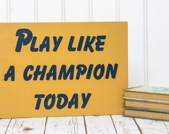 Play Like a Champion Wood Sign - Notre Dame Football Sign -Play Like a Champion Sign -Notre Dame Decor -Notre Dame Sign -Notre Dame Man Cave