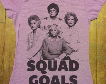 Bachelorette Party Golden Girls SQUAD GOALS Tee Shirt Funny Birthday Gift Womens Junior Size Tee Shirts Reunion Tee Bridesmaid Bridal Party