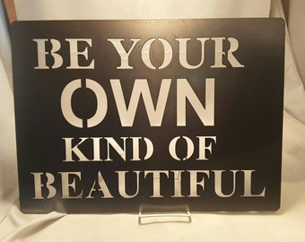 SN12 Be your own kind of beautiful metal sign