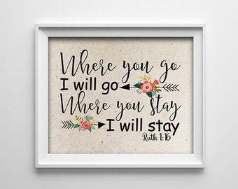 "INSTANT DOWNLOAD 8X10"" printable digital art - Where you go I will go - Ruth 1:16,Religious,Inspirational - Typography - Home decor - Arrows"
