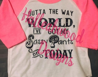 Outta the way world... sassy pants- DIGITAL DESIGN