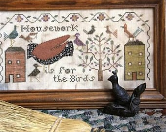 Housework is for the Birds Partial Kit by Heartstring Samplery