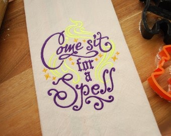 Halloween Dish Towel - Embroidered Towel - Come Sit for a Spell Kitchen Towel - Halloween Decor - Embroidered Dish Towel - Haloween Saying