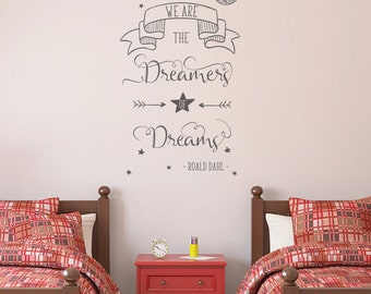 We are the dreamers of dreams, Willy Wonka, Roald Dahl quote vinyl wall sticker, decal, childrens room, play room, nursery