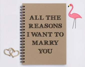"""All the Reasons I Want to Marry You, 5"""" x 7"""" Journal, notebook, memory book, scrapbook, proposal, engagement, fiancé gift, fiancée gift"""