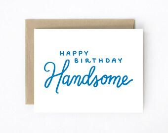 Happy Birthday Card - Happy Birthday Handsome
