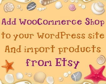 Add WooCommerce Shop to WordPress theme - Import  Listings from Etsy to  WocCommerce - Online Shop - Ecommerce Store - PayPal Integration