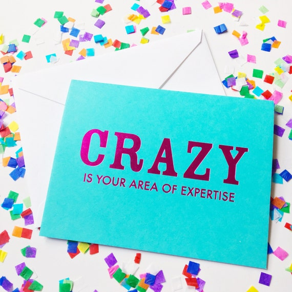 Just because card, Friendship, Funny snail mail, Foil stamped greeting card,  handwritten note, You're crazy
