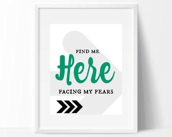"Printable Art ""Facing my fears"" Print Bedroom Print Dorm Print Dorm Decor Dorm Art Wall Print Typography Print Typography Art"