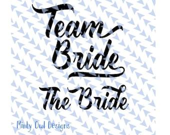 Team Bride SVG Cut File - Bridesmaids - Bachelorette - Wedding - Bride Tribe - Team Bride Tshirt - Cricut - Silhouette - Instant Download