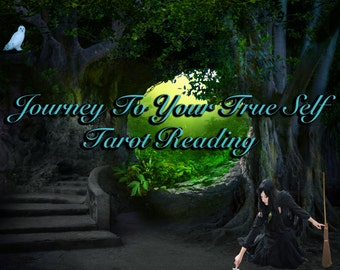 Journey To Your True Self Tarot Reading