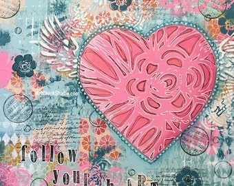 Follow Your HeART Giclee Print 10x10 Mixed Media