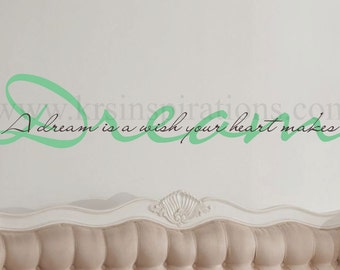 DREAM is a wish your Heart Makes wall decal