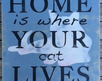 """Home Is Where Your Cat Lives 16""""x16"""" sign hand-painted on wood ready to hang"""