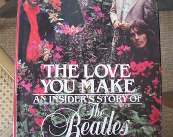 The Love You Make, An Insider's Story The Beatles, Written w/ Band's Cooperation