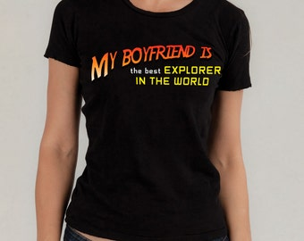 T Shirt - My boyfriend is the best explorer in the world, Indiana Jones MADE TO ORDER