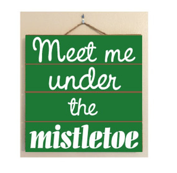 Meet Me Under The Mistletoe Custom Wood Sign