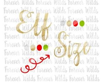 Christmas SVG - Elf Size SVG - Christmas iron on - digital file - dfx - svg - babys first christmas