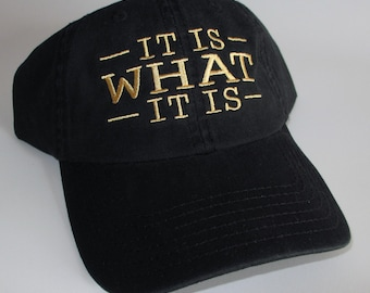 Custom embroidered cap, It Is WHAT It Is Cap