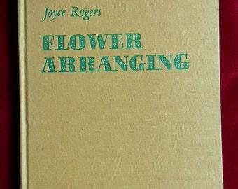 Vintage Book: FLOWER ARRANGING by Joyce Rogers Published by Paul Hamlyn, London 1966